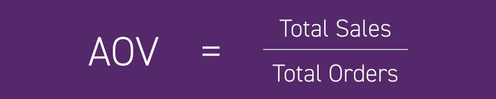 AOV = Total Sales / Total Orders